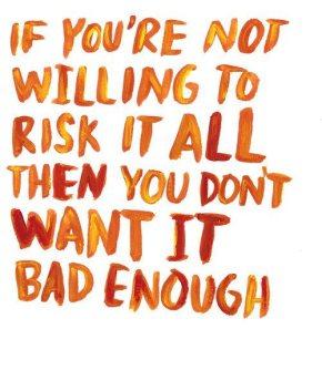 Você está disposta a arriscartudo?