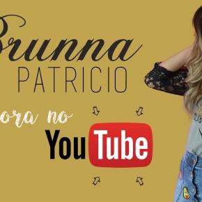 Brunna Patrício agora noYoutube!