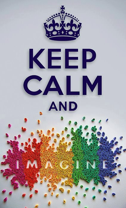 keep calm and imagine